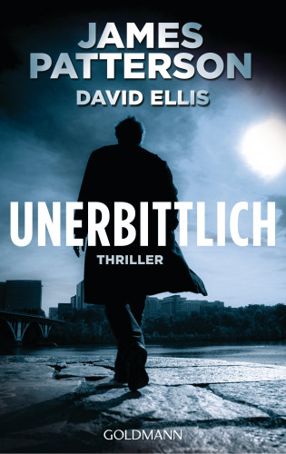 James Patterson, David Ellis: Unerbittlich