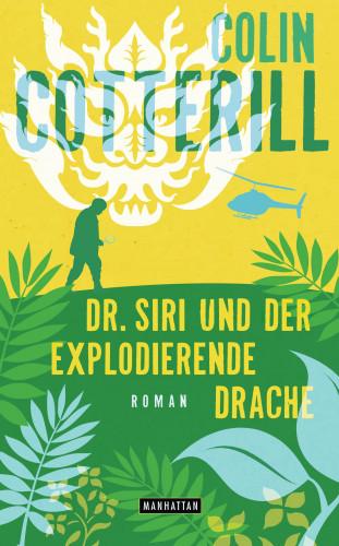 Colin Cotterill: Dr. Siri und der explodierende Drache