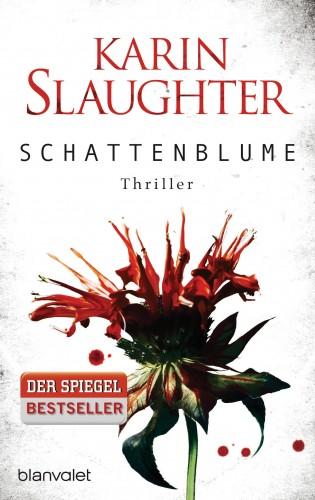 Karin Slaughter: Schattenblume