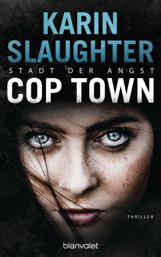 Karin Slaughter: Cop Town - Stadt der Angst