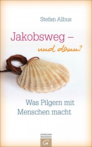 Stefan Albus: Jakobsweg - und dann?