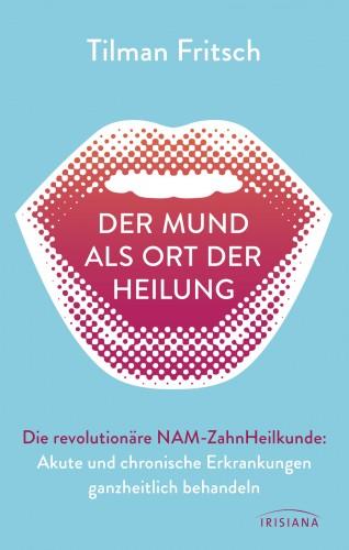 Tilman Fritsch: Der Mund als Ort der Heilung