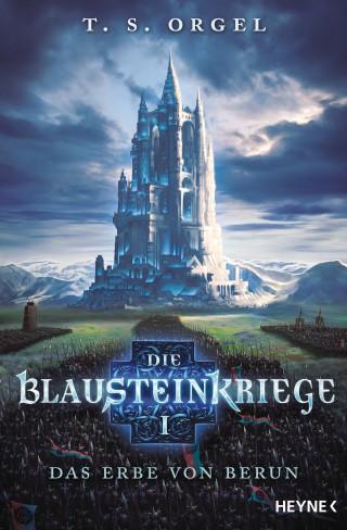 T. S. Orgel: Die Blausteinkriege 1 - Das Erbe von Berun