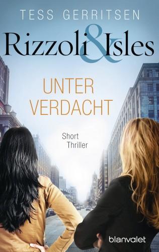 Tess Gerritsen: Rizzoli & Isles - Unter Verdacht
