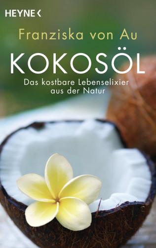 Franziska von Au: Kokosöl
