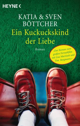 Katia Böttcher, Sven Böttcher: Ein Kuckuckskind der Liebe