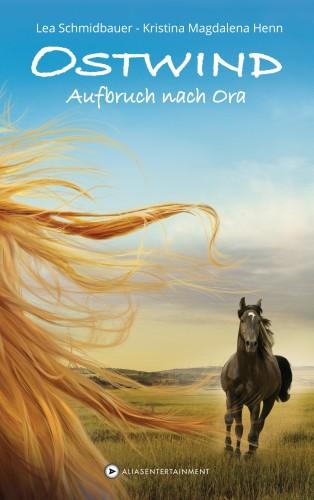 Lea Schmidbauer, Kristina Magdalena Henn: Ostwind - Aufbruch nach Ora