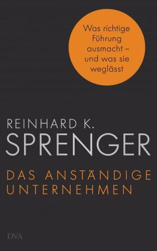 Reinhard K. Sprenger: Das anständige Unternehmen