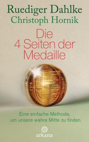 Ruediger Dahlke, Christoph Hornik: Die 4 Seiten der Medaille