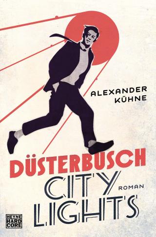 Alexander Kühne: Düsterbusch City Lights