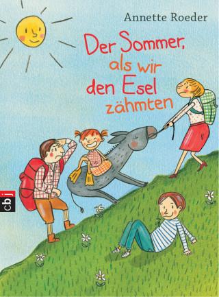 Annette Roeder: Der Sommer, als wir den Esel zähmten