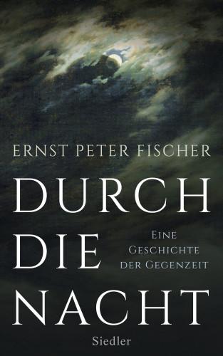 Ernst Peter Fischer: Durch die Nacht