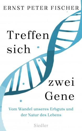 Ernst Peter Fischer: Treffen sich zwei Gene