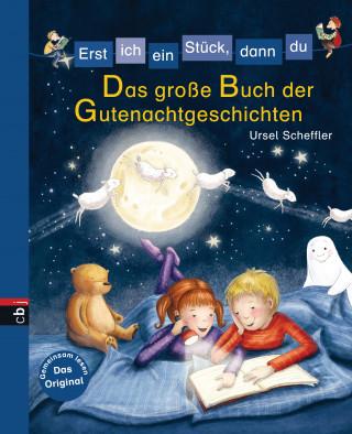 Ursel Scheffler: Erst ich ein Stück, dann du - Das große Buch der Gutenachtgeschichten