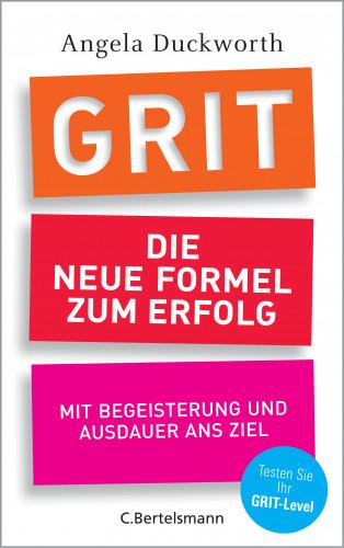 Angela Duckworth: GRIT - Die neue Formel zum Erfolg