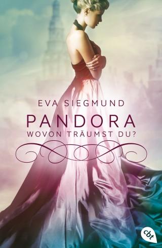 Eva Siegmund: Pandora - Wovon träumst du?