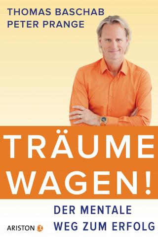Thomas Baschab, Peter Prange: Träume wagen!