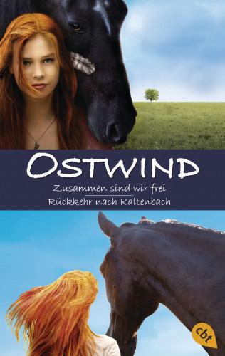 Carola Wimmer, Lea Schmidbauer, Kristina Magdalena Henn: Ostwind: Zusammen sind wir frei / Rückkehr nach Kaltenbach