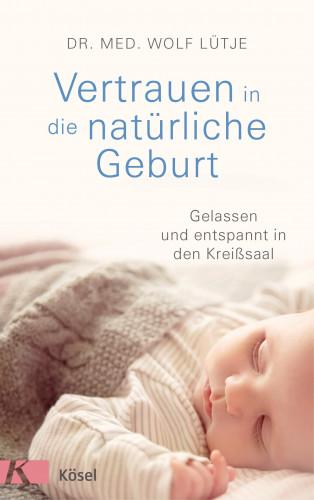 Wolf Lütje: Vertrauen in die natürliche Geburt