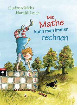 Gudrun Mebs, Harald Lesch: Mit Mathe kann man immer rechnen