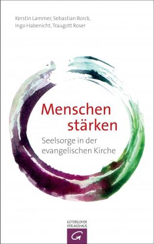 Kerstin Lammer, Sebastian Borck, Ingo Habenicht, Traugott Roser: Menschen stärken