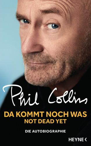Phil Collins: Da kommt noch was - Not dead yet