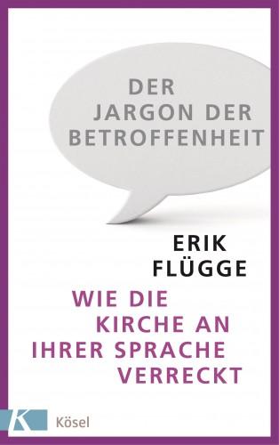 Erik Flügge: Der Jargon der Betroffenheit