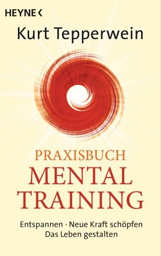 Kurt Tepperwein: Praxisbuch Mental-Training