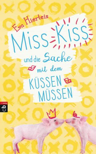 Eva Hierteis: Miss Kiss und die Sache mit dem Küssenmüssen