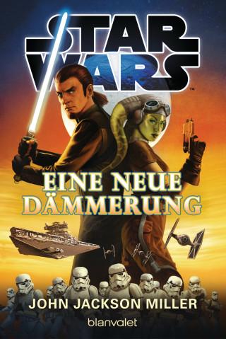 John Jackson Miller: Star Wars™ - Eine neue Dämmerung