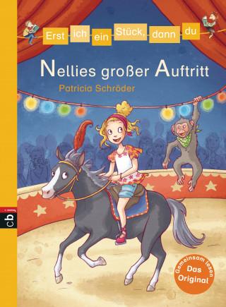 Patricia Schröder: Erst ich ein Stück, dann du - Nellies großer Auftritt