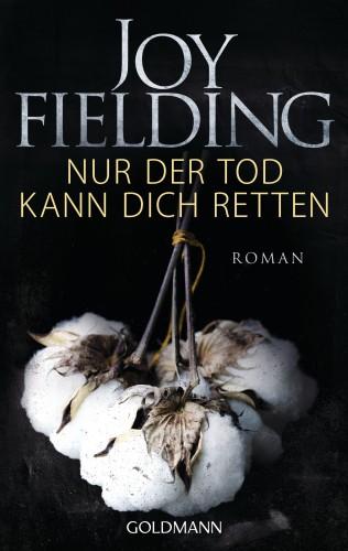 Joy Fielding: Nur der Tod kann dich retten