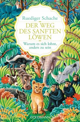 Ruediger Schache: Der Weg des sanften Löwen