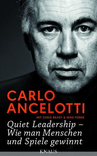 Carlo Ancelotti: Quiet Leadership – Wie man Menschen und Spiele gewinnt