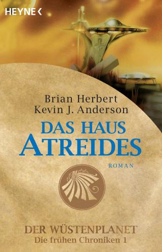 Brian Herbert, Kevin J. Anderson: Das Haus Atreides