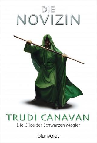 Trudi Canavan: Die Gilde der Schwarzen Magier - Die Novizin