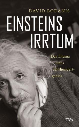 David Bodanis: Einsteins Irrtum