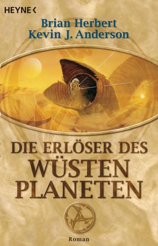 Brian Herbert, Kevin J. Anderson: Die Erlöser des Wüstenplaneten