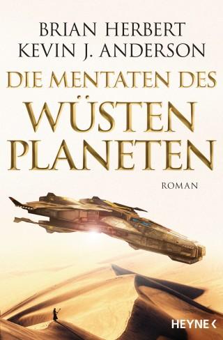 Brian Herbert, Kevin J. Anderson: Die Mentaten des Wüstenplaneten