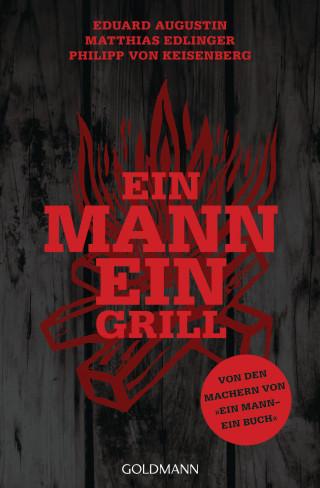 Eduard Augustin, Matthias Edlinger, Philipp von Keisenberg: Ein Mann - ein Grill