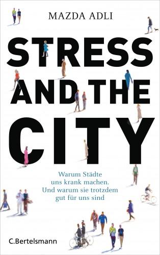 Mazda Adli: Stress and the City