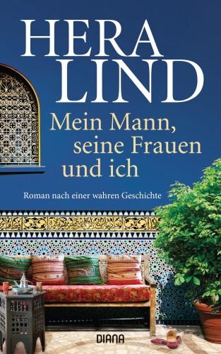Hera Lind: Mein Mann, seine Frauen und ich