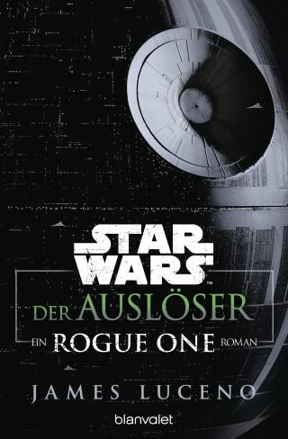 James Luceno: Star Wars™ - Der Auslöser