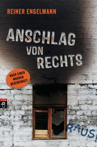 Reiner Engelmann: Anschlag von rechts