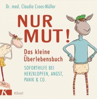 Claudia Croos-Müller: Nur Mut! Das kleine Überlebensbuch