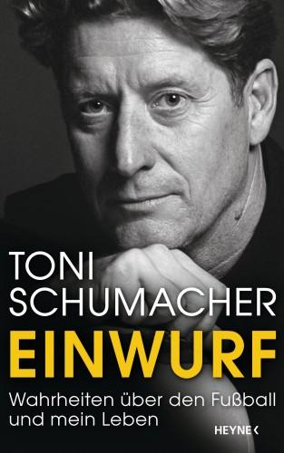 "Harald ""Toni"" Schumacher: Einwurf"