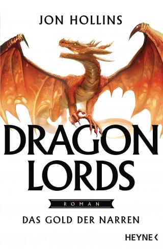 Jon Hollins: Dragon Lords – Das Gold der Narren