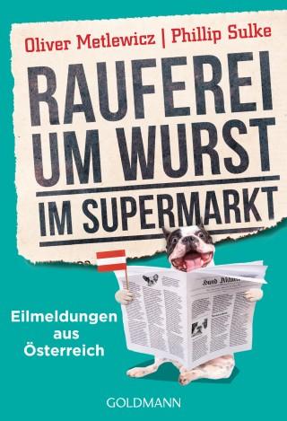 Oliver Metlewicz, Phillip Sulke: Rauferei um Wurst im Supermarkt
