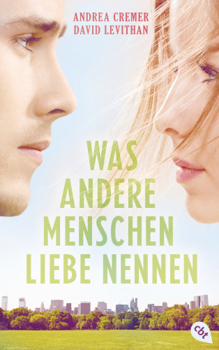 David Levithan, Andrea Cremer: Was andere Menschen Liebe nennen
