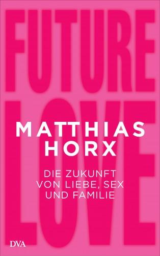 Matthias Horx: Future Love